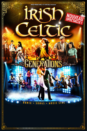 IRISH CELTIC GENERATIONS, Lieu : PALAIS DES FESTIVALS & DES CONGRES