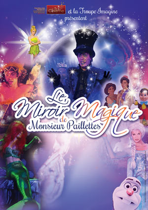 LE MIROIR MAGIQUE DE MR PAILLETTES, Lieu : ARCADIUM