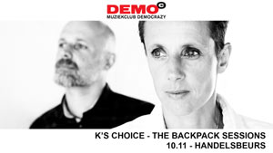 K'S CHOICE - THE BACKPACK SESSIONS