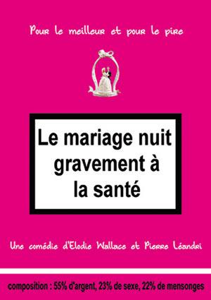 LE MARIAGE NUIT GRAVEMENT ALA SANTE, Lieu : LE ZEPHYR