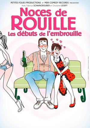 NOCES DE ROUILLE - ST VALENTIN, Lieu : THEATRE DAUDET