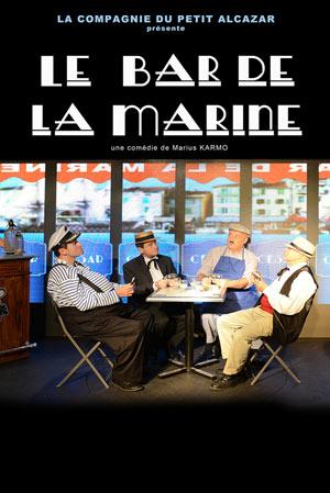 LE BAR DE LA MARINE, Lieu : THEATRE DAUDET