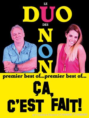 LE DUO DES NON : CA, C'EST FAIT !, Lieu : THEATRE DAUDET