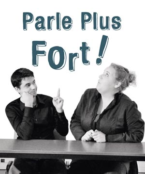 PARLE PLUS FORT !