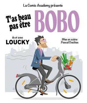 LOUCKY - T'AS BEAU PAS ETRE BOBO, Lieu : THEATRE LA CIBLE