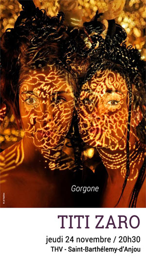 Titi zaro gorgone theatre de l 39 hotel de ville st barthelemy d anjou cede 49180 - Piscine saint barthelemy d anjou ...