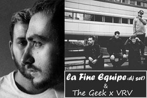 THE GEEK X VRV / LA FINE EQUIPE, Lieu : ESPACE GERARD PHILIPE