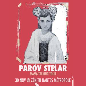 PAROV STELAR, Lieu : ZENITH NANTES METROPOLE