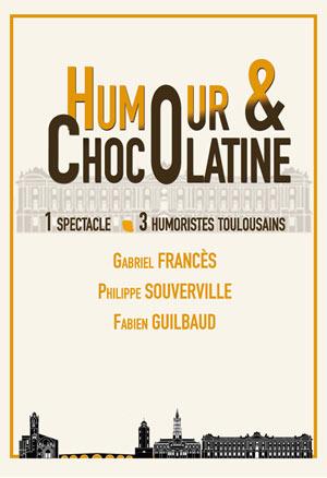 HUMOUR & CHOCOLATINE, Lieu : LA COMEDIE DE TOULOUSE