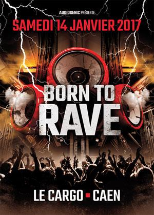 BORN TO RAVE, Musique/Concerts