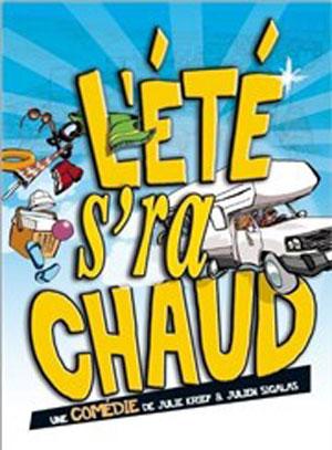 L'ETE SERA CHAUD, Lieu : COMEDIE DE NANCY
