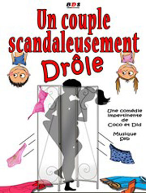 UN COUPLE SCANDALEUSEMENT DROLE, Lieu : COMEDIE DE NANCY