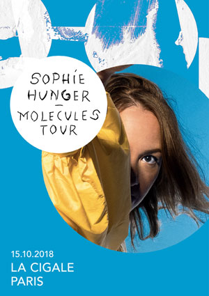 SOPHIE HUNGER - MOLLECULES TOUR