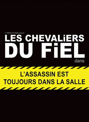 LES CHEVALIERS DU FIEL L'ASSASSIN