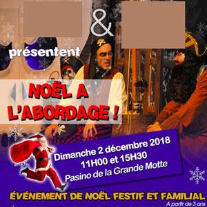 noel 2018 a la grande motte NOEL A L'ABORDAGE   PASINO PARTOUCHE LA GRANDE MOTTE à LA GRANDE  noel 2018 a la grande motte