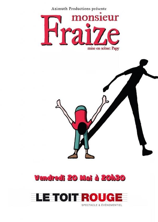one show monsieur fraize 224 mont 233 limar 26 infos horaires avis billeterie prix