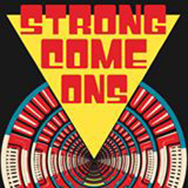 STRONG COME ONS + THE RAINBONES