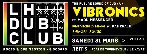 Dub club 2 avec vibronics le tetris le havre reggae for Tetris havre