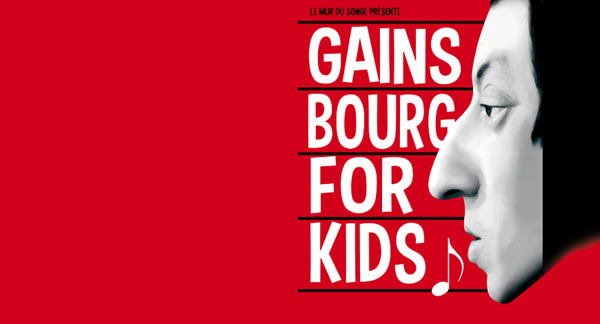 GAINSBOURG FOR KIDS !