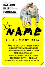 NUIT 1 + CLOSING - NAME FESTIVAL 20