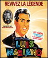 R�servation LUIS MARIANO - REVIVEZ LA LEGENDE