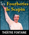 R�servation LES FOURBERIES DE SCAPIN