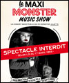 R�servation LE MAXI MONSTER MUSIC SHOW