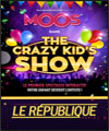 "R�servation MOOS ""THE CRAZY KID'S SHOW"""