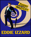 R�servation EDDIE IZZARD - FORCE MAJEURE