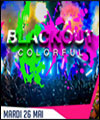 R�servation BLACKOUT COLORFUL