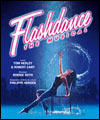 FLASHDANCE - THE MUSICAL !