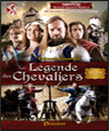 R�servation LA LEGENDE DES CHEVALIERS