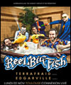 R�servation REEL BIG FISH + TERRAFRAID + ...