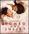 R�servation BROADWAY'S ROMEO AND JULIET