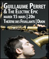 R�servation GUILLAUME PERRET/THE ELECTRIC EPIC