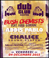 R�servation NANTES DUB CLUB #17:BUSH CHEMIST