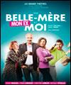 MA BELLE-MERE, MON EX ET MOI