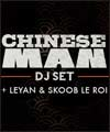 R�servation CHINESE MAN DJ SET/SKOOB LEROI/LEYA