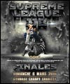 R�servation SUPREME LEAGUE JJB FINALE
