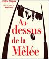 AU DESSUS DE LA MELEE