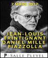 Réservation TRINTIGNANT / MILLE / PIAZZOLLA