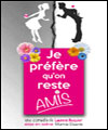 R�servation JE PREFERE QU'ON RESTE AMIS