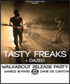 Réservation TASTY FREAKS + 1ERE PARTIE DAZED