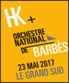Réservation HK + ORCHESTRE NATIONAL DE BARBES