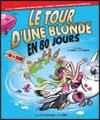 LE TOUR D UNE BLONDE EN 80 JOURS