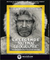 Réservation LA LÉGENDE NATIONAL GEOGRAPHIC