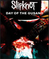 Réservation SLIPKNOT : DAY OF THE GUSANO