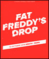 Réservation FAT FREDDY'S DROP