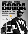 Réservation BOOBA X BLOODY LOUIS X FRIDAY 16.02