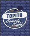 Réservation TOPITO COMEDY NIGHT